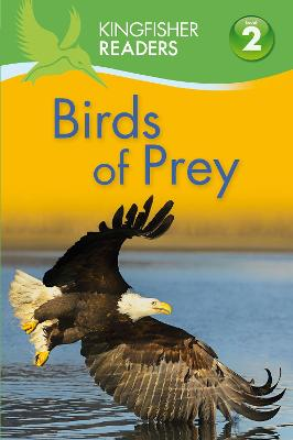 Kingfisher Readers: Birds of Prey (Level 2: Beginning to Read Alone) by Claire Llewellyn