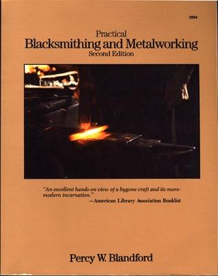 Practical Blacksmithing and Metalworking by Percy W. Blandford