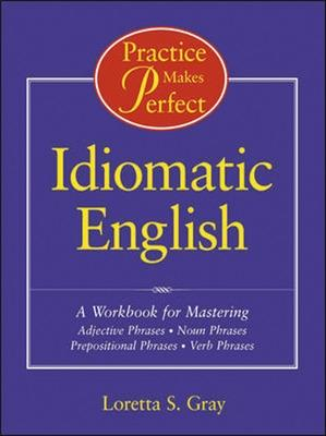 Idiomatic English by Loretta S. Gray