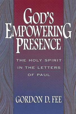 Gods Empowering Presence: The Holy Spirit by Gordon D. Fee