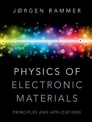 Physics of Electronic Materials by Jorgen Rammer