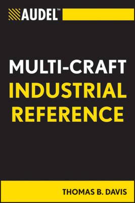 Audel Industrial Multi-Craft Mini-Ref by Thomas B. Davis