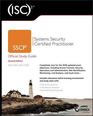 (ISC)2 SSCP Systems Security Certified Practitioner Official Study Guide by Mike Wills