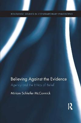 Believing Against the Evidence book