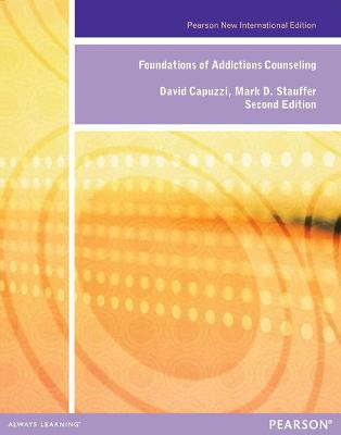 Foundations of Addiction Counseling: Pearson New International Edition by David Capuzzi