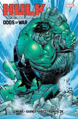 Hulk: The Dogs Of War by Paul Jenkins