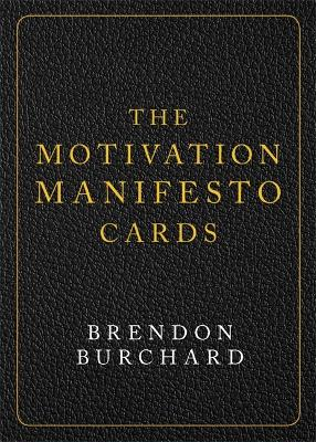 The Motivation Manifesto Cards: A 60-Card Deck by Brendon Burchard