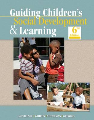 Guiding Children's Social Development and Learning by Marjorie J. Kostelnik