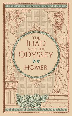 The Iliad and The Odyssey: (Barnes & Noble Collectible Classics: Omnibus Edition) by Homer