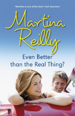 Even Better than the Real Thing? by Martina Reilly