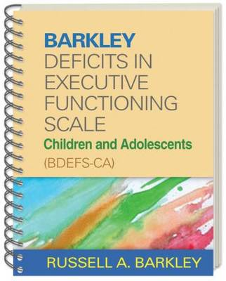 Barkley Deficits in Executive Functioning Scale--Children and Adolescents (BDEFS-CA) by Russell A. Barkley
