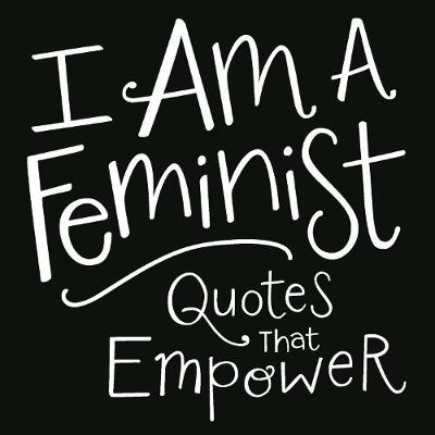 I Am a Feminist by Adams Media