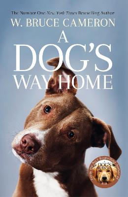 Dog's Way Home by W. Bruce Cameron