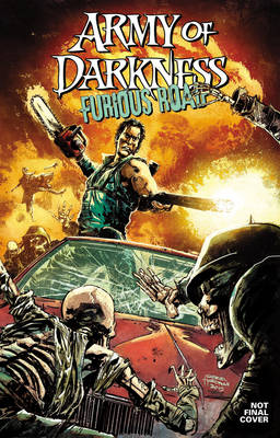 Army of Darkness: Furious Road by Nancy A. Collins