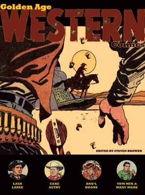 Golden Age Western Comics by Steven Brower