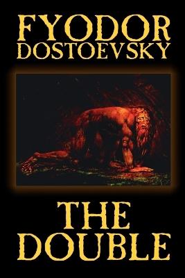 The Double by Fyodor Mikhailovich Dostoevsky, Fiction, Classics by Fyodor Mikhailovich Dostoevsky