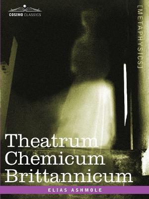 Theatrum Chemicum Brittannicum by Elias Ashmole