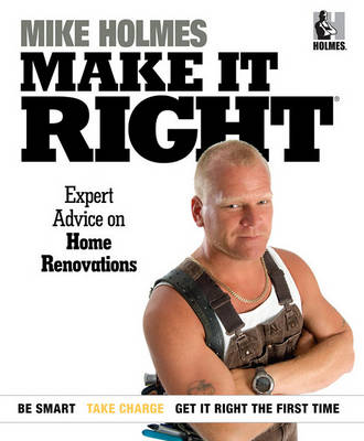 Make It Right by Mike Holmes