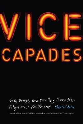 Vice Capades by Mark Stein