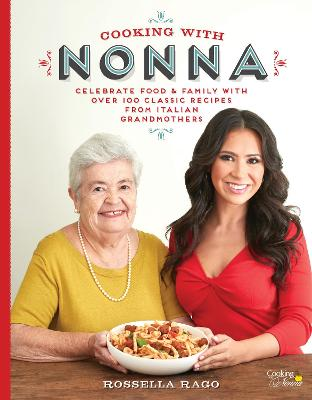 Cooking with Nonna by Rossella Rago