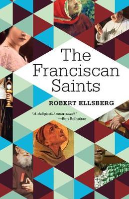 Franciscan Saints, The by Robert Ellsberg