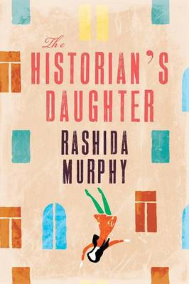 The Historian's Daughter by Rashida Murphy