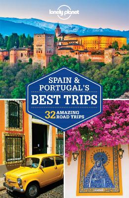 Lonely Planet Spain & Portugal's Best Trips book