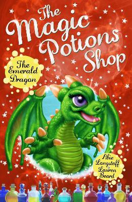 Magic Potions Shop: The Emerald Dragon by Abie Longstaff