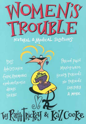 Women'S Trouble by Ruth Trickey