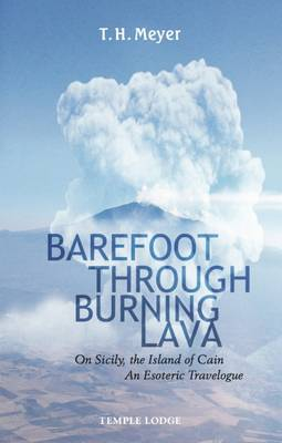 Barefoot Through Burning Lava by T. H. Meyer