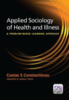 Applied Sociology of Health and Illness by Costas S. Constantinou