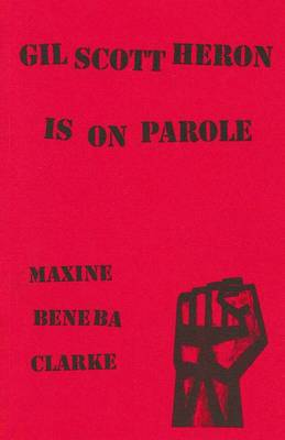 Gil Scott Heron is on Parole by Maxine Beneba Clarke