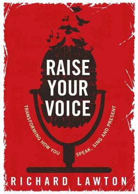 Raise Your Voice by Richard Lawton
