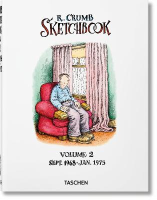 Robert Crumb: Sketchbook, Vol. 2: Sept. 1968-Jan. 1975 by Dian Hanson