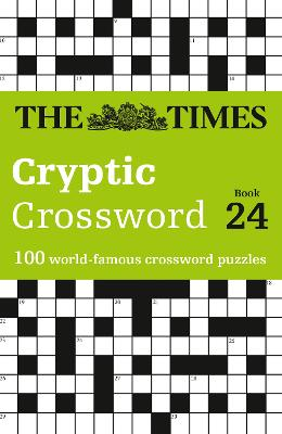 The Times Cryptic Crossword Book 24: 100 world-famous crossword puzzles (The Times Crosswords) by The Times Mind Games