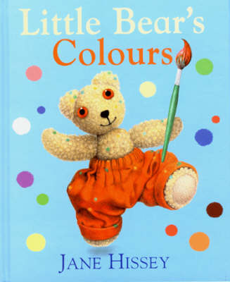 Little Bear's Colours by Jane Hissey