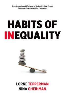 Habits of Inequality by Lorne Tepperman
