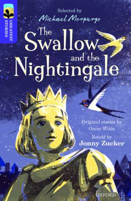 Oxford Reading Tree TreeTops Greatest Stories: Oxford Level 11: The Swallow and the Nightingale by Jonny Zucker