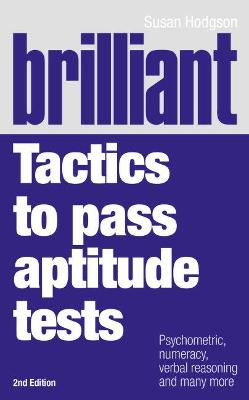 Brilliant Tactics to Pass Aptitude Tests by Susan Hodgson