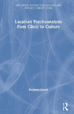 Lacanian Psychoanalysis from Clinic to Culture book
