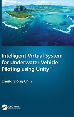 Intelligent Virtual System for Underwater Vehicle Piloting using Unity (TM) book