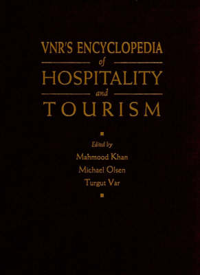 VNR's Encyclopedia of Hospitality and Tourism by Michael D. Olsen