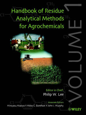 Handbook of Residue Analytical Methods for Agrochemicals by John J. Murphy