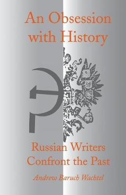 Obsession with History by Andrew Wachtel