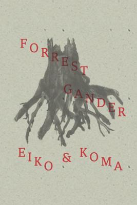 Eiko and Koma by Forrest Gander