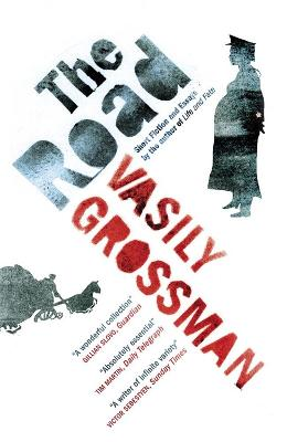 The Road: Short Fiction and Essays by Vasily Grossman