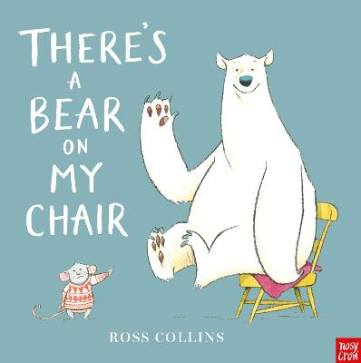 There's a Bear on My Chair by Ross Collins