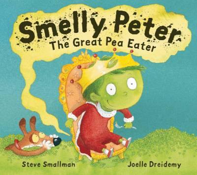 Smelly Peter, the Greatest Pea Eater by Steve Smallman