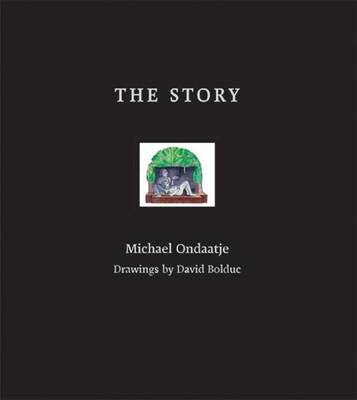 The Story by Michael Ondaatje