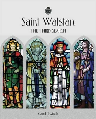 Saint Walstan, the Third Search by Carol Twinch
